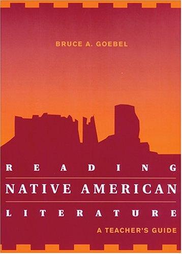 Reading Native American Literature: A Teacher's Guide