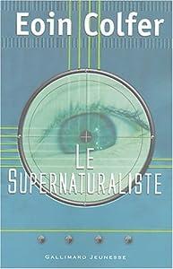 """Afficher """"Le supernaturaliste"""""""