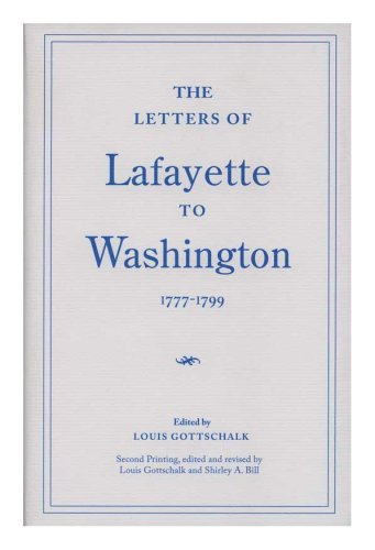 The letters of Lafayette to Washington, 1777-1799 (Memoirs of the American Philosophical Society) (Memoirs of the American Philosophical Society ; v. 115)
