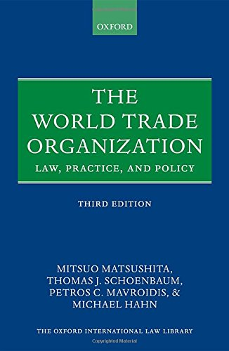 The World Trade Organization: Law, Practice, and Policy (Oxford International Law Library) by Oxford University Press