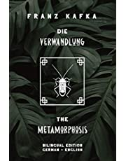 Die Verwandlung / The Metamorphosis: Bilingual Edition German - English   Side By Side Translation   Parallel Text Novel For Advanced Language Learning   Learn German With Stories