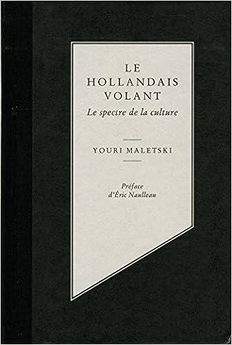 Livres gratuits en ligne Le Hollandais volant - Le spectre de la culture pdf ebook