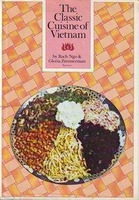 The Classic Cuisine of Vietnam by Barrons Educational Series Inc