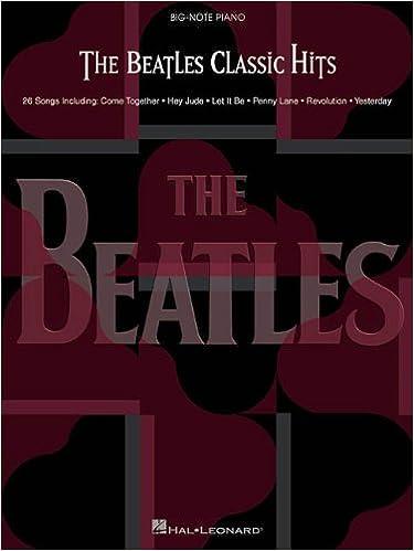 The Beatles Classic Hits Big Note Piano 9780634025730 Amazon Books