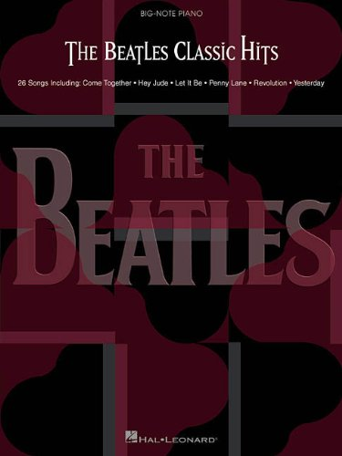 The Beatles: Classic Hits: Songbook für Klavier (Big Note Piano)