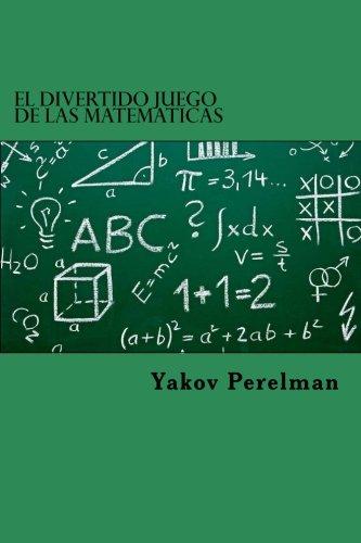 El Divertido Juego De Las Matematicas  [Perelman, Yakov] (Tapa Blanda)