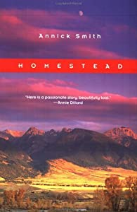Homestead (The World As Home) by Annick Smith (1996-10-25)
