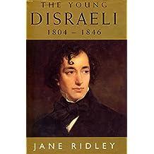 Young Disraeli 1804 - 1846