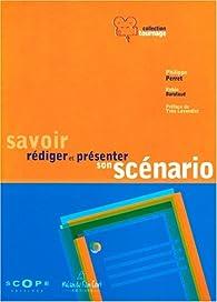 Savoir rédiger et présenter son scénario par Philippe Perret