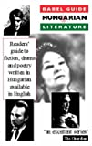 img - for Babel Guide to Hungarian Literature (Babel Guides to Literature in English Translation) book / textbook / text book