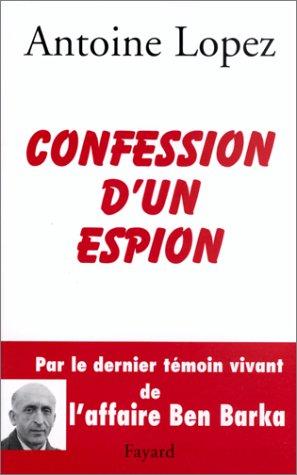Confession d'un espion (French Edition)