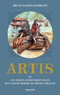 Artis ou les tribulations orientales d'un jeune homme de bonne fortune par Bruno Albert-Gondrand