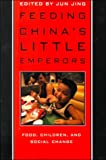 Feeding China's Little Emperors, , 0804731330