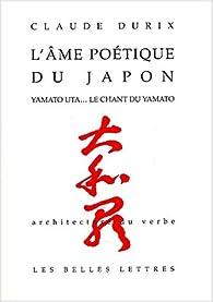 L'âme poétique du Japon par Claude Durix