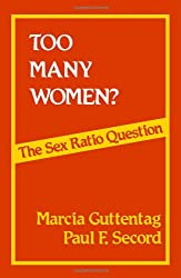 Too Many Women?: The Sex Ratio Question
