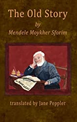 The Old Story: by Mendele Moykher-Sforim