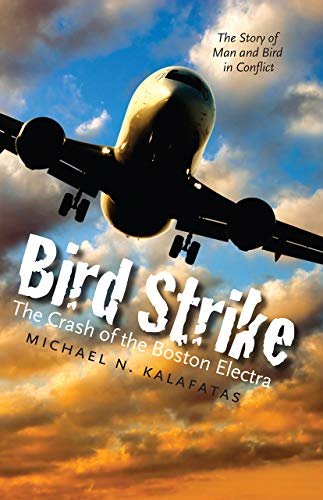- Bird Strike: The Crash of the Boston Electra