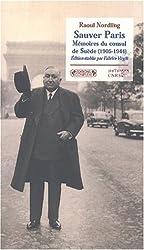 Sauver Paris. Mémoires du consul de Suède (1905-1944) (Histoire du Tem)