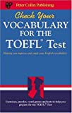 Check Your Vocabulary for the TOEFL Test, Mark Aston and Liz Greasby, 1901659682