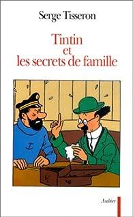 Tintin et les secrets de famille par Serge Tisseron