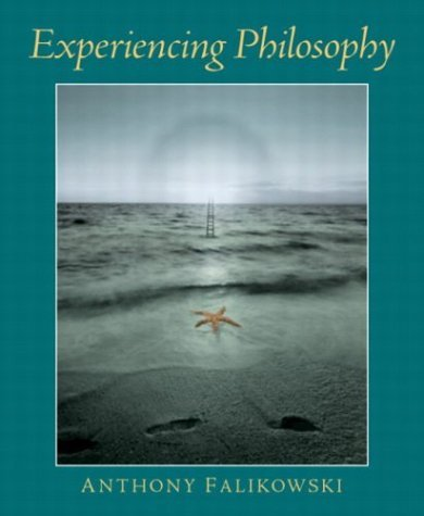 Read Online Experiencing Philosophy: 1st (First) Edition PDF