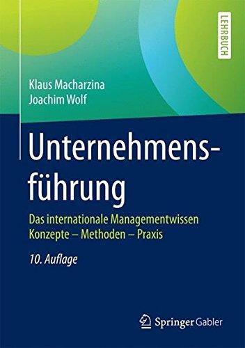 Unternehmensführung: Das internationale Managementwissen Konzepte - Methoden - Praxis Gebundenes Buch – 25. Oktober 2017 Klaus Macharzina Joachim Wolf Springer Gabler 3658179015