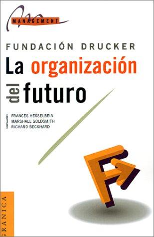 La Organizacion del Futuro (Spanish Edition)