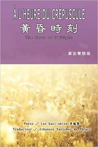 Livre gratuits en ligne The Hour of Twilight (French-Chinese Edition) pdf epub