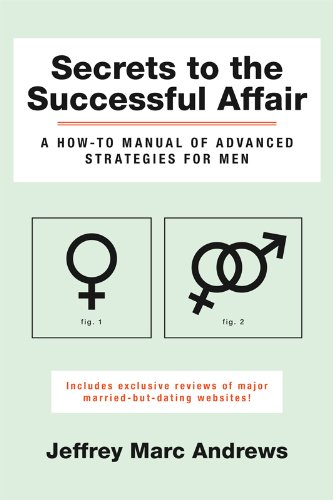 Secrets to the Successful Affair: A How-To Manual of Advanced