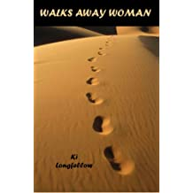 Walks Away Woman (English Edition)