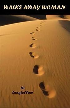 Walks Away Woman by [Longfellow, Ki]