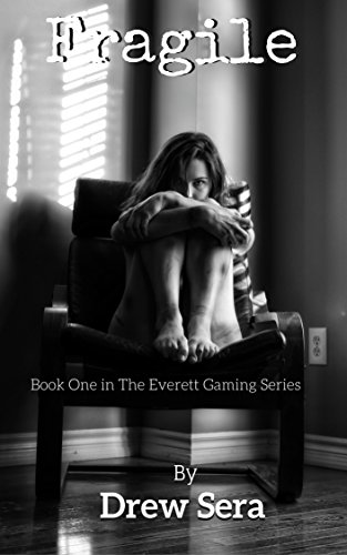 Fragile: Book One in The Everett Gaming Series