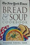The New York Times Bread and Soup Cookbook, Yvonne Y. Tarr, 0517122715