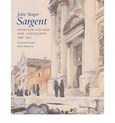 John Singer Sargent Venetian Figures and Landscapes, 1898-1913 Complete paintings, Volume VI pdf