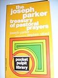 The Joseph Parker Treasury of Pastoral Prayers, Joseph Parker, 0801070775