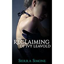 The Reclaiming of Ivy Leavold (Markham Hall Book 4)
