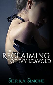 The Reclaiming of Ivy Leavold (Markham Hall Book 4) by [Simone, Sierra]