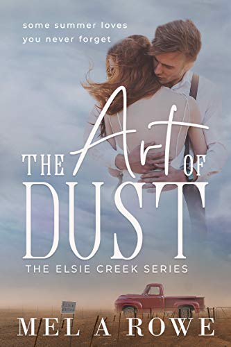The Art Of Dust by Mel A Rowe