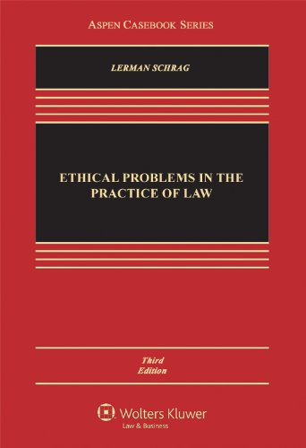 Ethical Problems in the Practice of Law, 3rd Edition (Aspen Casebook)