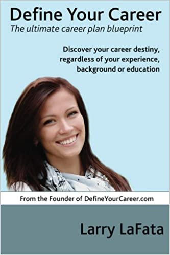 Define your career the ultimate career plan blueprint discover define your career the ultimate career plan blueprint discover your career destiny regardless of your experience background or education larry lafata malvernweather Image collections