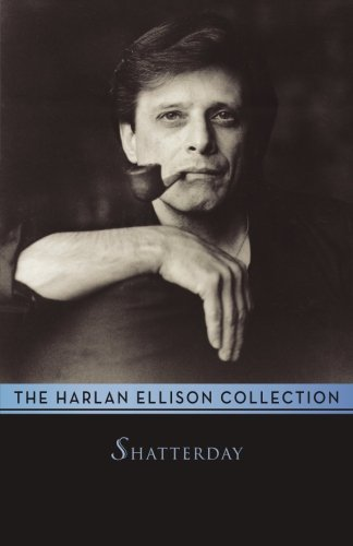 Shatterday: Stories (The Harlan Ellison Collection)
