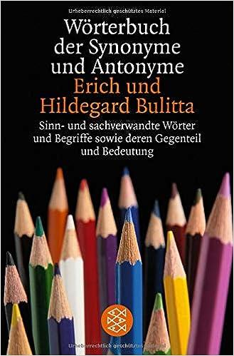 Wörterbuch Der Synonyme Und Antonyme Sinn Und Sachverwandte Wörter