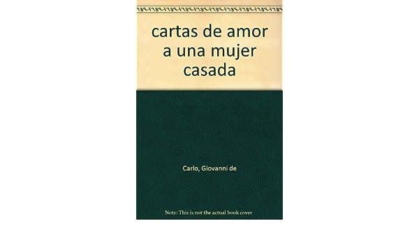 cartas de amor a una mujer casada: Giovanni de Carlo ...