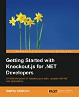 Getting Started with Knockout.js for .NET Developers Front Cover