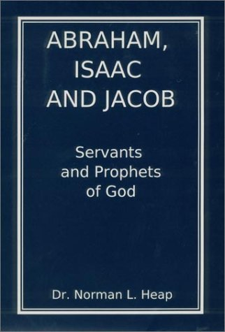 Abraham, Isaac and Jacob: Servants and Prophets of God