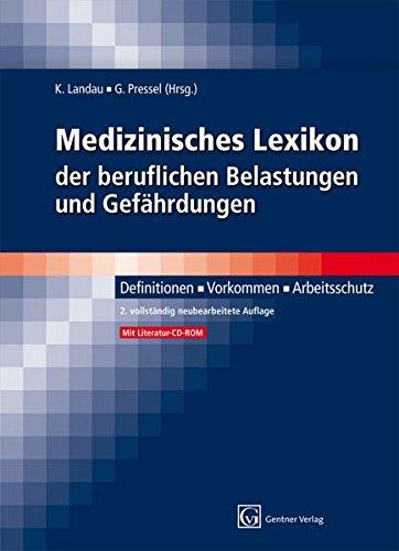Medizinisches Lexikon der beruflichen Belastungen und Gefährdungen: Definitionen, Vorkommen, Arbeitsschutz