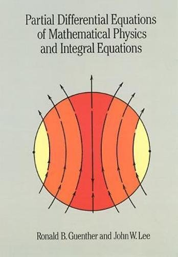 Partial Differential Equations of Mathematical Physics and Integral Equations (Dover Books on Mathematics)