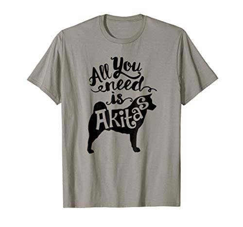 All You Need is Akita Dog Lover Gift J000163