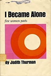 I became alone: Five women poets, Sappho, Louise Labe, Ann Bradstreet, Juana Ines de la Cruz, Emily Dickinson