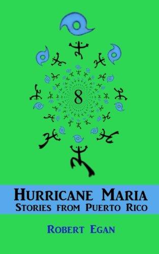 Eight Hurricane Maria Stories From Puerto Rico